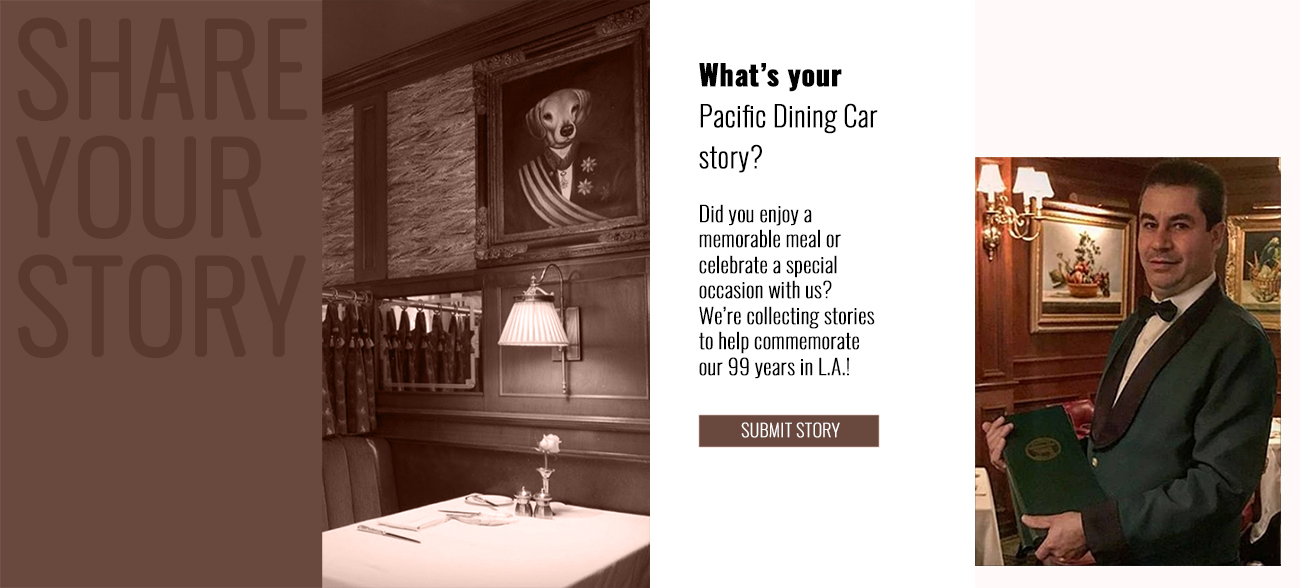 Pacific Dining Car | Share Your Story